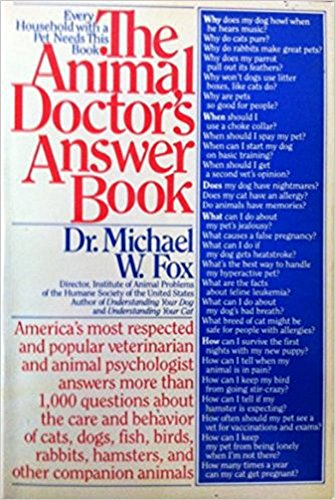 Animal Doctor's Answer Book [May 01, 1984] Fox, Michael W. and Lewis, Betty J.: Fox, Michael W...