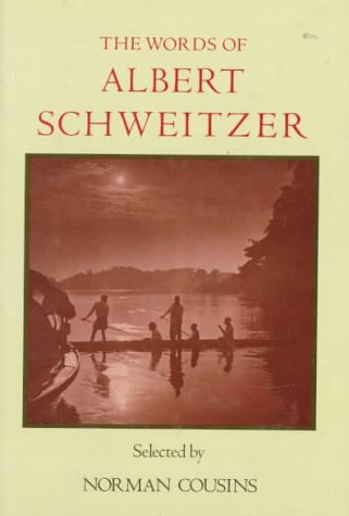 9780937858417: The Words of Albert Schweitzer: Selected by Norman Cousins (Newmarket Words Of...)