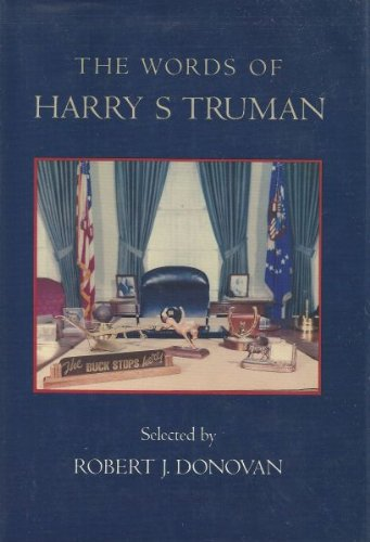 The Words of Harry S. Truman: Harry S. Truman