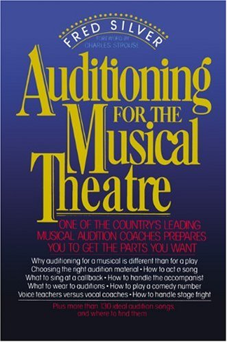 9780937858493: Auditioning for the Musical Theatre: How to Prepare to Get the Parts You Want