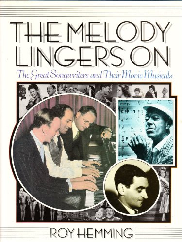 9780937858578: The Melody Lingers on: The Great Songwriters and Their Movie Musicals