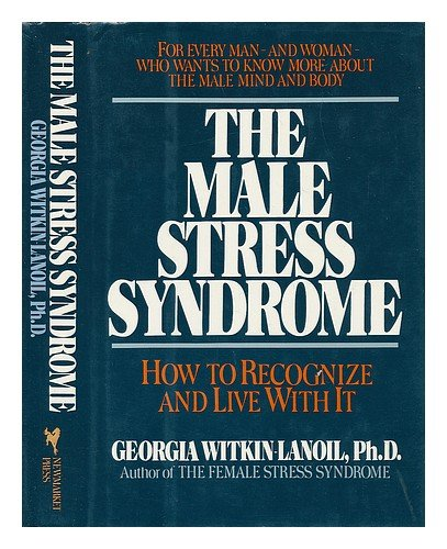 9780937858592: The Male Stress Syndrome: How to Recognize It and Live With It