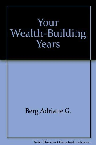 9780937858820: Your Wealth-Building Years