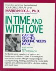 9780937858950: In Time and with Love: Caring for the Special Needs Baby