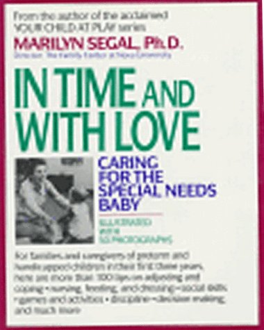 9780937858967: In Time and with Love: Caring for the Special Needs Baby