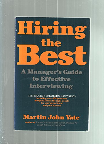 9780937860625: Hiring the Best: A Manager's Guide to Effective Interviewing