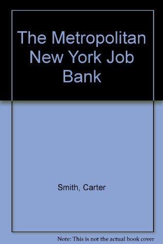The Metropolitan New York Job Bank (Metroploitan New York JobBank): Smith, Carter