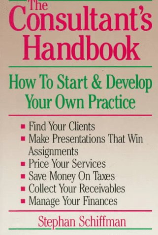 9780937860939: The Consultant's Handbook: How to Start and Develop Your Own Practice