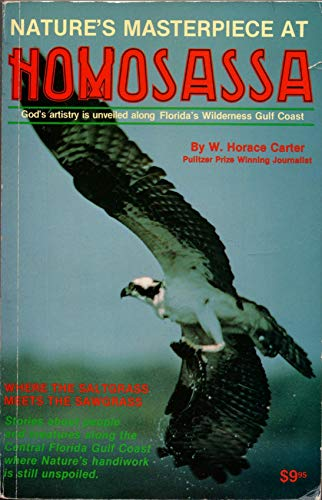Nature's Masterpiece at Homosassa (9780937866078) by W. Horace Carter
