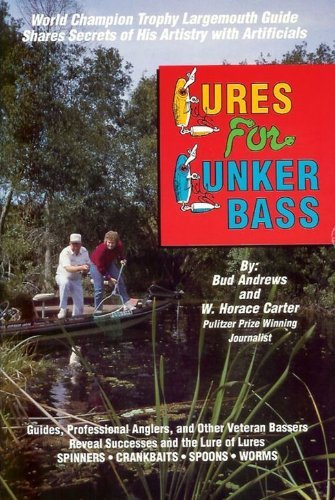 Lures for Lunker Bass (0937866202) by Bud Andrews; W. Horace Carter