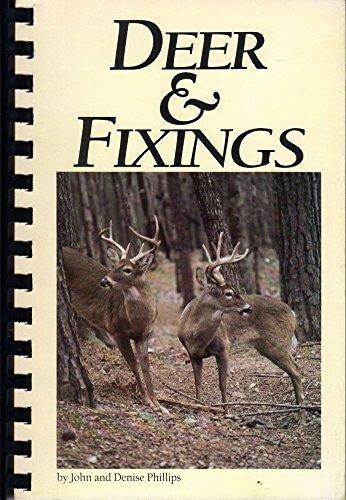 Deer & Fixings Cookbook: John Phillips