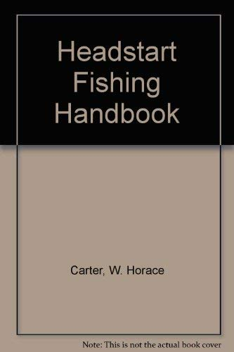 Headstart Fishing Handbook (0937866423) by W. Horace Carter