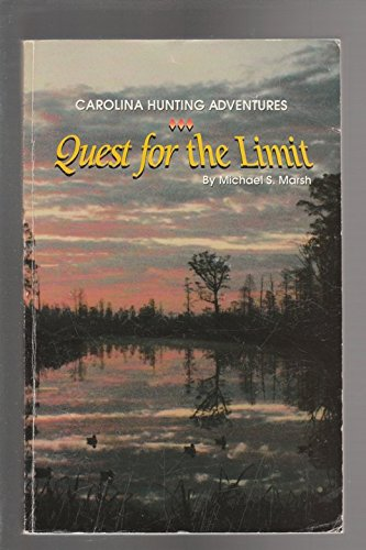 Carolina Hunting Adventures Quest for the Limit: Michael S. Marsh