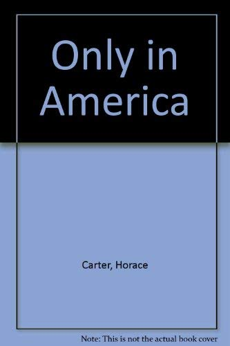 Only in America: The Life and Times of an American Newspaper Editor (0937866911) by W. Horace Carter