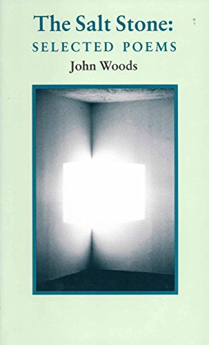 The Salt Stone: Selected Poems: Woods, John
