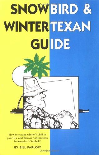 Bill Farlow's Snowbird and Winter Texan Guide (0937877190) by Bill Farlow