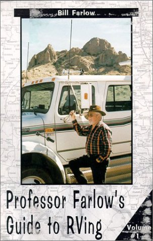 Professor Farlow's Guide to Rving (0937877263) by Farlow, Bill