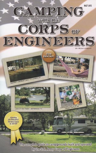 Camping With the Corps of Engineers: The complete guide to campgrounds built and operated by the ...
