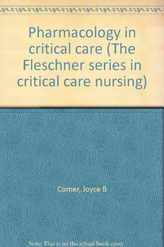 9780937878033: Pharmacology in critical care (The Fleschner series in critical care nursing)