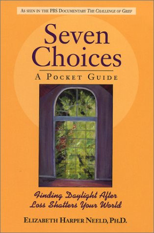 9780937897447: Seven Choices: A Pocket Guide: Finding Daylight After Loss Shatters Your World