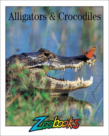 9780937934258: Alligators & Crocodiles (Zoobooks Series)