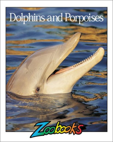 9780937934623: Dolphins and Porpoises (Zoobooks Series)