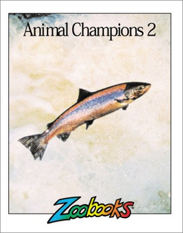 9780937934647: Animal Champions II (Zoobooks Series)