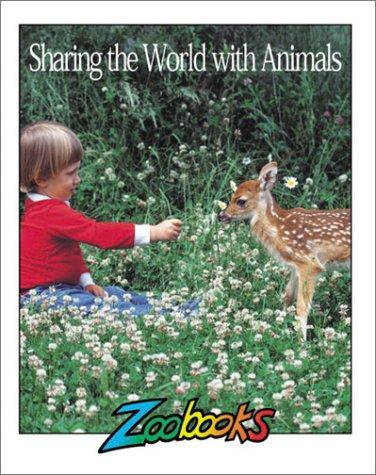 9780937934685: Sharing the World With Animals (Zoobooks Series)