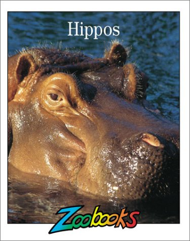 Hippos (Zoobooks Series): Brust, Beth Wagner, Wildlife Education Ltd Staaff, Wexo, John Bonnett