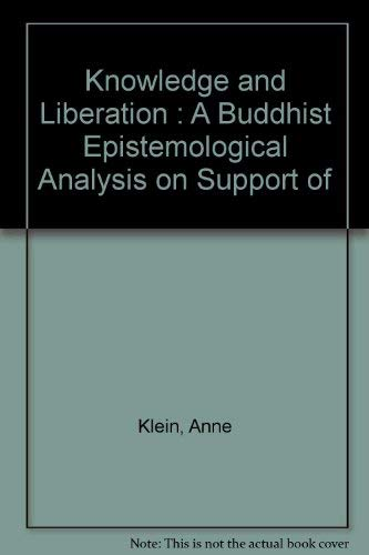 9780937938249: Knowledge and Liberation : A Buddhist Epistemological Analysis on Support of