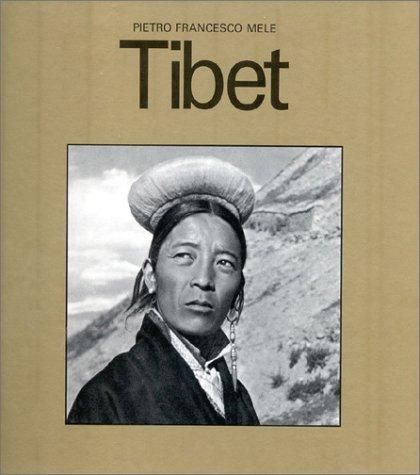 Tibet: Mele, Pietro Francesco with (Dalai Lama, Foreword)