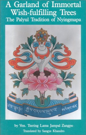 9780937938645: A Garland of Immortal Wish-Fulfilling Trees: The Palyul Tradition of Nyingmapa