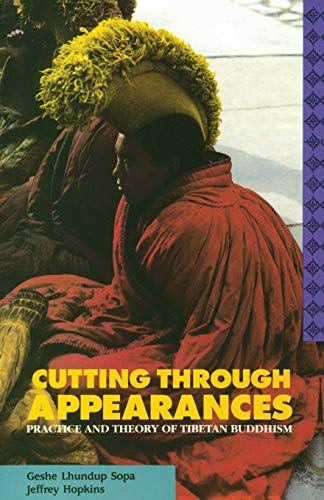 9780937938812: Cutting Through Appearances: Practice and Theory of Tibetan Buddhism