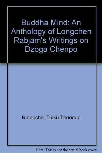 9780937938836: Buddha Mind: An Anthology of Longchen Rabjam's Writings on Dzogpa Chenpo (Buddhayana series :)