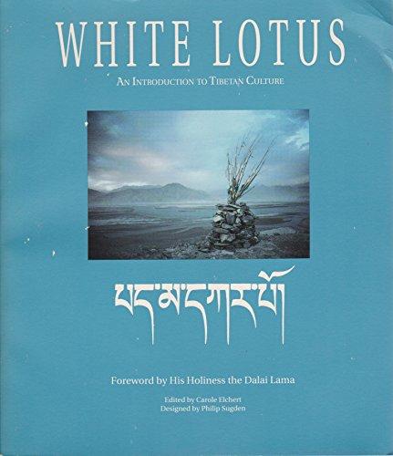 White Lotus: An Introduction to Tibetan Culture: Elchert, Carole