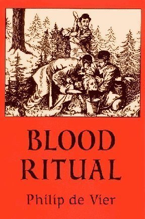 Blood Ritual: An Investigative Report Examining a Certain Series of Cultic Murder Cases: De Vier, ...