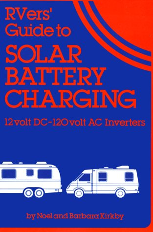 9780937948088: Rvers' Guide to Solar Battery Charging: 12 Volt DC-120 Volt AC Inverters