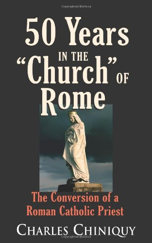 9780937958216: Fifty (50) Years in the Church of Rome The Conversion of a Priest