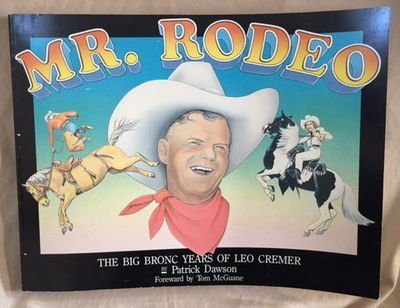 9780937959053: Mr. Rodeo: The big bronc years of Leo Cremer