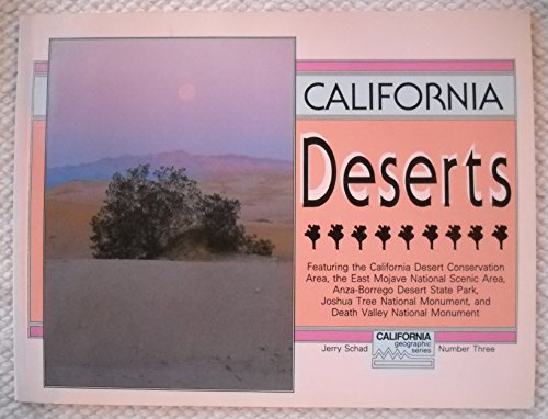 9780937959152: California Deserts (Geographic Series)