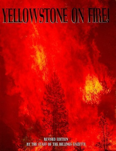 Yellowstone on Fire: Gazette, Billings
