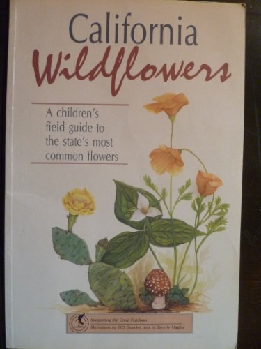 California Wildflowers: A Children's Field Guide to: Beverly Magley