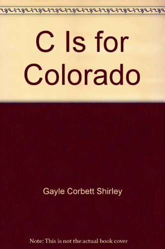 9780937959855: C is for Colorado