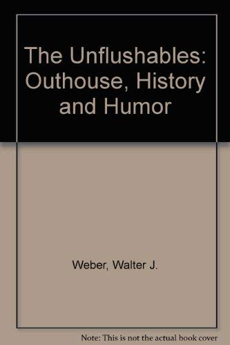 9780937959862: The Unflushables: Outhouse, History and Humor