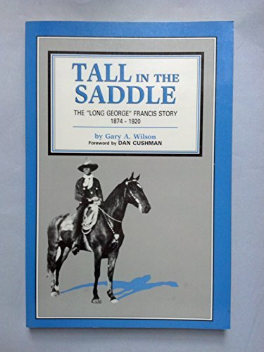 Tall in the Saddle: Wilson, Gary A.