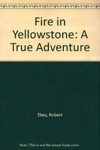 9780937959930: Fire in Yellowstone: A True Adventure