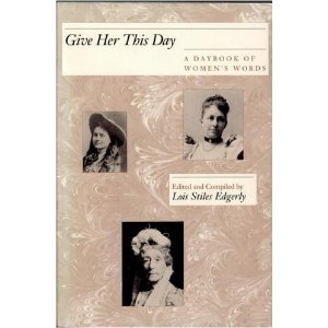 Give Her This Day: A Daybook of Women's Words