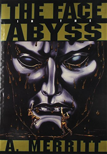 FACE IN THE ABYSS: Merritt, Abraham