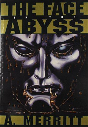 FACE IN THE ABYSS: Merritt, Abraham