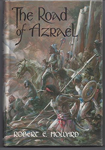 The Road to Azrael: Howard, Robert E.